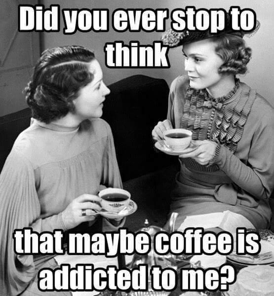 COFFEE ADDICTED TO ME.JPG
