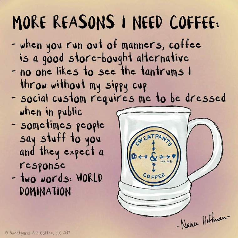 MORE REASONS FOR COFFEE.JPG
