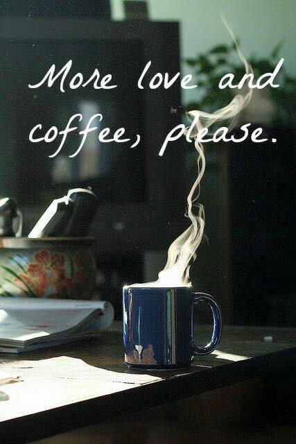 MORE LOVE & COFFEE.JPG