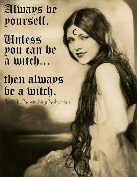 BE A WITCH.JPG