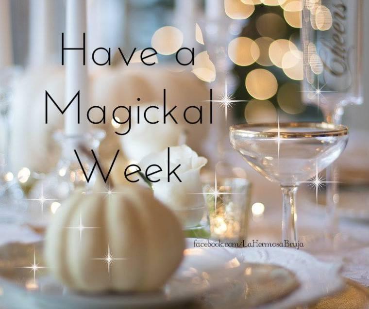 HAVE A MAGICAL WEEK.jpg