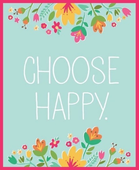 CHOOSE HAPPY.JPG