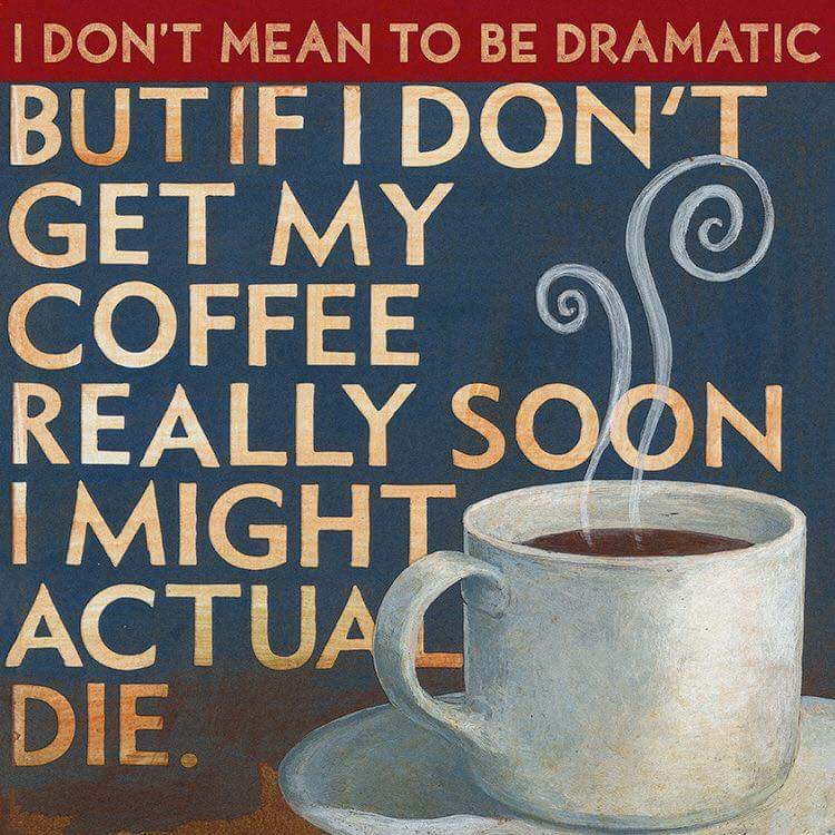 DRAMATIC COFFEE.JPG